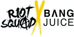 Riot Squad / Bang Juice